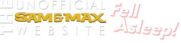 The Unofficial Sam & Max Website Fell Asleep! (sorry.)